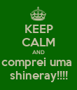 KEEP CALM AND comprei uma  shineray!!!! - Personalised Poster large