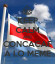 KEEP CALM AND CONCACAF A LO MEME - Personalised Poster large