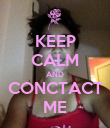 KEEP CALM AND CONCTACT ME - Personalised Poster large