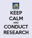 KEEP CALM AND CONDUCT RESEARCH - Personalised Poster large