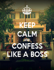 KEEP CALM AND CONFESS LIKE A BOSS - Personalised Poster large