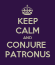 KEEP CALM AND CONJURE  PATRONUS - Personalised Poster large