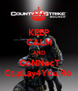 KEEP CALM AND CoNNecT Cs.pLay4You.Ro  - Personalised Poster large