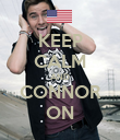 KEEP CALM AND CONNOR ON - Personalised Poster large