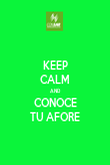 KEEP CALM AND CONOCE TU AFORE - Personalised Poster large