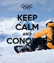 KEEP CALM AND CONQUER  - Personalised Poster large