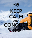 KEEP CALM AND CONQUER ON - Personalised Poster small