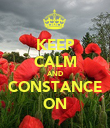 KEEP CALM AND CONSTANCE ON - Personalised Poster large