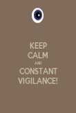 KEEP CALM AND CONSTANT VIGILANCE! - Personalised Poster large