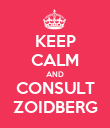 KEEP CALM AND CONSULT ZOIDBERG - Personalised Poster large