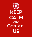 KEEP CALM AND Contact US - Personalised Poster large