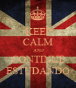 KEEP CALM AND CONTINUE ESTUDANDO - Personalised Poster large