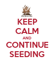 KEEP CALM AND CONTINUE SEEDING - Personalised Poster large