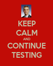 KEEP CALM AND CONTINUE TESTING - Personalised Poster large