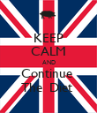 KEEP CALM AND Continue  The  Diet  - Personalised Poster small