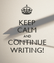 KEEP CALM AND CONTINUE WRITING! - Personalised Poster large