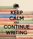 KEEP CALM AND CONTINUE WRITING - Personalised Poster large