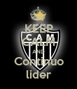 KEEP CALM AND Continuo lider - Personalised Poster large