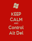 KEEP CALM AND Control Alt Del - Personalised Poster large