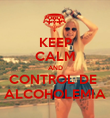 KEEP CALM AND CONTROL DE  ALCOHOLEMIA - Personalised Poster large