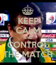 KEEP CALM AND CONTROL THE MATCH - Personalised Poster large