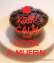KEEP CALM AND COOK A MUFFIN  - Personalised Poster large