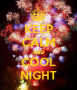 KEEP CALM AND COOL NIGHT - Personalised Poster large