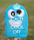 KEEP CALM AND COOL OFF - Personalised Poster large