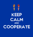 KEEP CALM AND COOPERATE  - Personalised Poster large