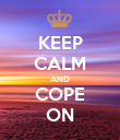 KEEP CALM AND COPE ON - Personalised Poster large