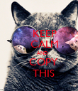 KEEP     CALM     AND    COPY    THIS - Personalised Poster large