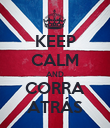 KEEP CALM AND CORRA ATRÁS - Personalised Poster large