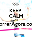 KEEP  CALM AND  CorrerAgora.com  - Personalised Poster large