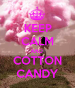 KEEP CALM AND  COTTON CANDY - Personalised Poster large