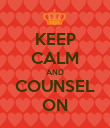 KEEP CALM AND COUNSEL ON - Personalised Poster large