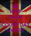 KEEP CALM AND COUNT DAT GWOP!! - Personalised Poster large