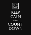 KEEP CALM AND COUNT  DOWN - Personalised Poster large