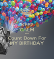 KEEP CALM and Count Down For MY BIRTHDAY - Personalised Poster large