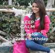 KEEP CALM AND count for sha2awa birthday - Personalised Poster large
