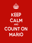 KEEP CALM AND COUNT ON MARIO - Personalised Poster large