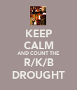 KEEP CALM AND COUNT THE R/K/B DROUGHT - Personalised Poster large