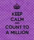 KEEP CALM AND COUNT TO A MILLION - Personalised Poster large