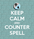 KEEP CALM AND COUNTER SPELL - Personalised Poster large