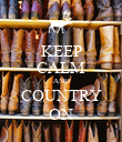 KEEP CALM AND COUNTRY ON - Personalised Poster large