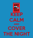 KEEP CALM AND COVER THE NIGHT - Personalised Poster large