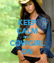 KEEP CALM AND COWGIRL ON - Personalised Poster large
