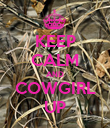 KEEP CALM AND COWGIRL UP - Personalised Poster large