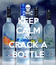 KEEP CALM AND CRACK A BOTTLE - Personalised Poster large