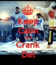 Keep Calm And Crank Dat - Personalised Poster large