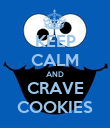 KEEP CALM AND CRAVE COOKIES - Personalised Poster large